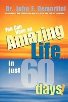 you can have an amazing life - dr John Demartini